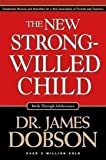 img - for By James Dobson: The New Strong-Willed Child book / textbook / text book