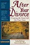 After Your Divorce: Creating the Good Life on Your Own (Rebuilding Books) (1886230773) by MacGregor, Cynthia