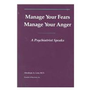 Manage Your Fears Manage Your Anger: A Psychiatrist Speaks [Hardcover] — by Abraham A. Low