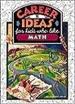 Career Ideas for Kids Who Like Math Pb