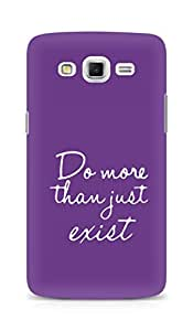 AMEZ do more than just exist Back Cover For Samsung Galaxy Grand Max