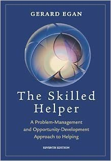 counselling gerard egan Counselling questions: blind spots welcome to another lesson with me questions are from gerard egan the skilled helper p198 i think being a counsellor requires understanding and good insights good luck with your counselling course i hope you'll do well in class take care.