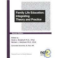 Family Life Education: Integrating Theory and Practice