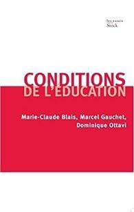 Conditions de l'�ducation par Marie-Claude Blais