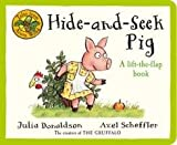 Julia Donaldson Tales From Acorn Wood: Hide & Seek Pig: A lift-the flap book