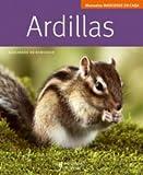 Ardillas / Squirrels (Manuales Mascotas En Casa / Pets at Home Manuals)