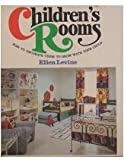 Children's rooms: How to decorate them to grow with your child (0672519380) by Levine, Ellen