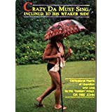 Crazy Da Must Sing Inclined to His Weaker Side: Confessional Poems of Liberation and Love ~ Adi Da Samraj
