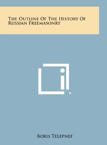The Outline of the History of Russian Freemasonry