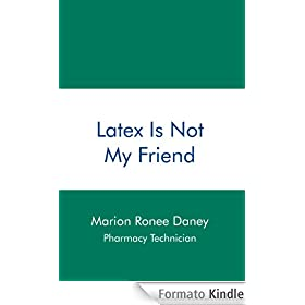 Latex Is Not My Friend (English Edition)