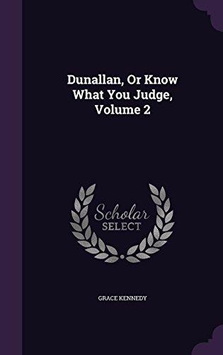 Dunallan, Or Know What You Judge, Volume 2