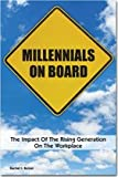 img - for Millennials On Board: The Impact Of The Rising Generation On The Workplace book / textbook / text book
