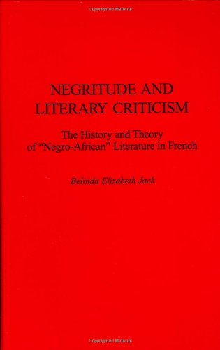 Negritude and Literary Criticism: The History and Theory of