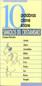 10 Palabras clave sobre símbolos del cristianismo: Casiano Floristán