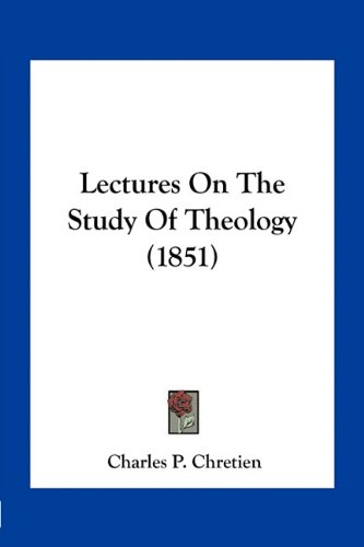 Lectures on the Study of Theology (1851)