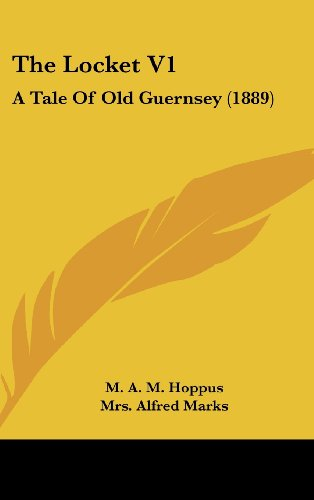 The Locket V1: A Tale of Old Guernsey (1889)