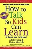 How to Talk So Kids Can Learn-- At Home and in School