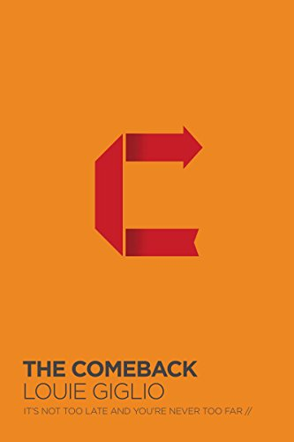 The Comeback: It's Not Too Late and You're Never Too Far, by Louie Giglio