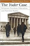 img - for The Yoder Case Publisher: University Press of Kansas book / textbook / text book