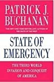 State of Emergency: The Third World Invasion and Conquest of America (143955966X) by Buchanan, Patrick J.