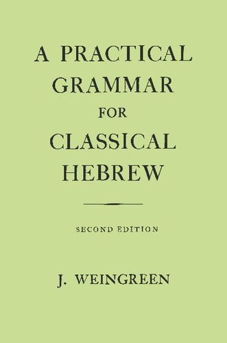 A Practical Grammar for Classical Hebrew (English and...