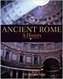 Ancient Rome: A History (1597380210) by D. Brendan Nagle