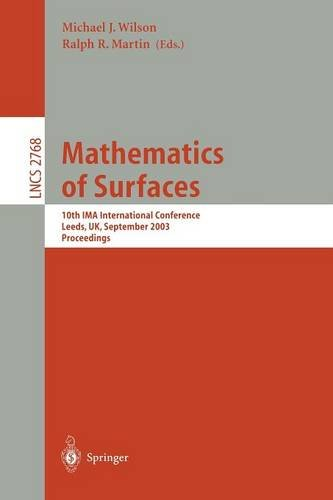 Mathematics of Surfaces: 10th IMA International Conference, Leeds, UK, September 15-17, 2003, Proceedings (Lecture Notes in Computer Science)
