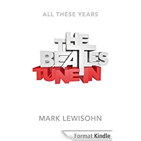 The Beatles - All These Years: Volume One: Tune In (English Edition)