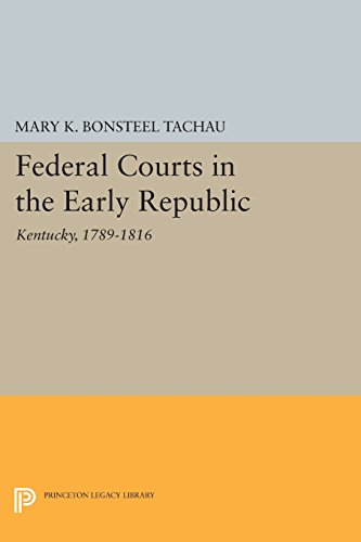 Federal Courts in the Early Republic: Kentucky, 1789-1816 (Princeton Legacy Library)