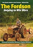 The Classic Guide To Ford Tractors - The Fordson Vol 1
