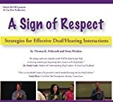 img - for A Sign of Respect: Strategies for Effective Deaf/Hearing Interactions by Holcombe, Thomas K., Mindess, Anna published by Eye2Eye Prodcutions (2008) book / textbook / text book