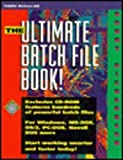 The Ultimate Batch File Book!