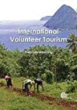 Stephen Wearing International Volunteer Tourism: Integrating Travellers and Communities