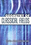 img - for Geometry of Classical Fields by Binz,Ernst; Sniatycki,Jedrzej; Fischer,Hans. [2006] Paperback book / textbook / text book
