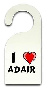 Personalisierter Türhänger (Türschild) mit Aufschrift Ich liebe Adair (Vorname/Zuname/Spitzname)