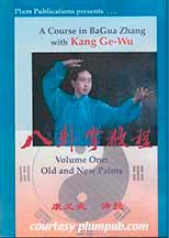 A Course In Bagua Zhang: Volume #1 Old And New Palms