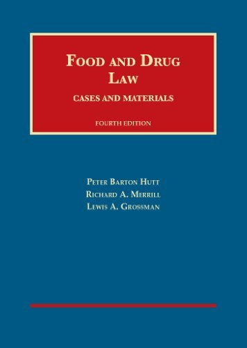 , by Peter Hutt Hutt, Merrill, and Grossman's Food and Drug Law, 4th (University Casebook Series) (English and Engli (4th Edition)From Fou