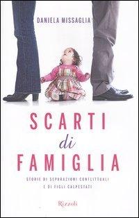 Cover Scarti di famiglia. Storie di separazioni conflittuali e di figli calpestati