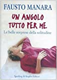 img - for Un angolo tutto per me. Le belle sorprese della solitudine book / textbook / text book