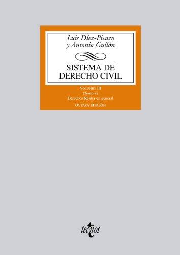 Sistema de Derecho civil: Volumen III (Tomo 1) Derechos Reales en general: 3 (Derecho - Biblioteca Universitaria De Editorial Tecnos)