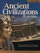 History Revealed: Ancient Civilizations & The Bible - Teacher Guide (From Creation To Jesus Christ (4004 Bc - Ad 29)