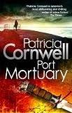 Port Mortuary (Scarpetta Novels) Patricia Cornwell