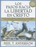 img - for Los Pasos Hacia la Libertad en Cristo (Spanish Edition) book / textbook / text book