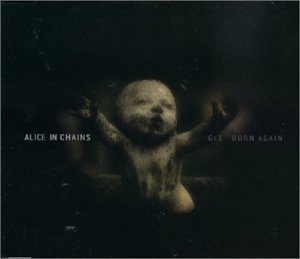 Alice In Chains - Get Born Again - Zortam Music