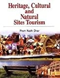 Heritage, Cultural and Natural Sites Tourism
