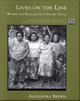Lives On The Line: Women and Ecology On A Pacifc Atoll (Case studies in cultural anthropology), Brewis, Alexandra