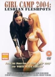 Girl Camp 2004 - Lesbian Fleshpots [DVD]