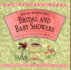 Bridal and Baby Showers: Surefire Recipes and Exciting Menus for a Flawless Party! (The Perfect Party) (044691097X) by Rodgers, Rick