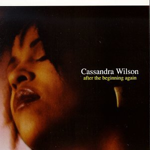After the Beginning Again by Cassandra Wilson