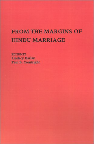 From the Margins of Hindu Marriage: Essays on Gender, Religion, and Culture